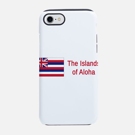 Hawaii Motto #2 iPhone 7 Tough Case
