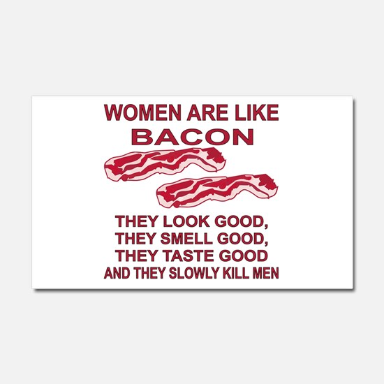 Women Are Like Bacon Car Magnet 20 x 12