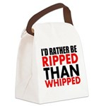 Id Rather Be Ripped Than Whipped Canvas Lunch Bag