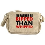 Id Rather Be Ripped Than Whipped Messenger Bag