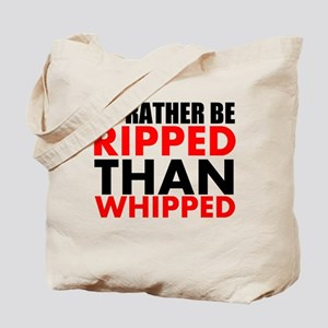Id Rather Be Ripped Than Whipped Tote Bag
