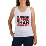 Id Rather Be Ripped Than Whipped Tank Top