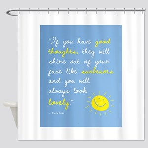 If You Have Good Thoughts Shower Curtain