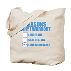 REASONS WHY I WORKOUT TO LOOK GOOD NAKED Tote Bag
