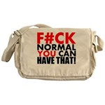 FUCK NORMAL YOU CAN HAVE THAT Messenger Bag