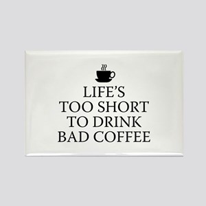 Life's Too Short To Drink Bad Coffee Rectangle Mag