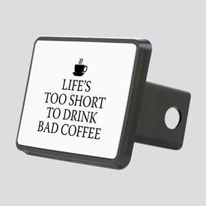 Life's Too Short To Drink Bad Coffee Rectangular H