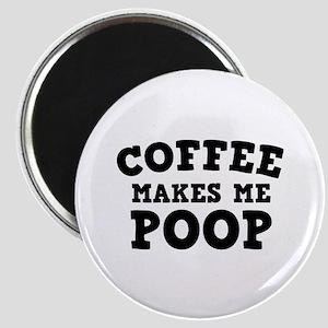 Coffee Makes Me Poop Magnet