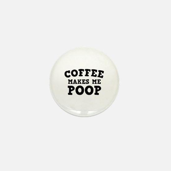 Coffee Makes Me Poop Mini Button