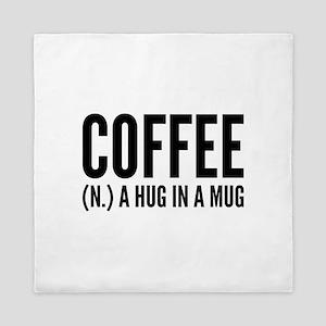 Coffee (N.) A Hug In A Mug Queen Duvet