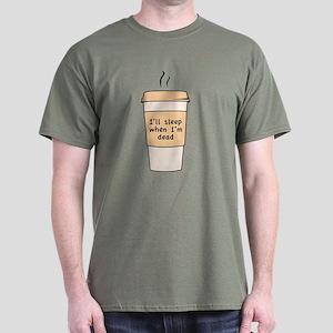 I'll Sleep When I'm Dead Dark T-Shirt