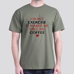 I Don't Exercise It Makes Me Spill My Coffee Dark
