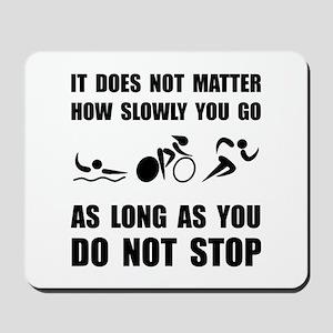 Slowly Go Triathlon Mousepad