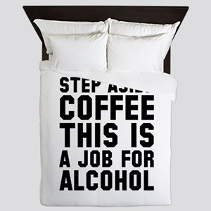 Step Aside Coffee This Is A Job For Alcohol Queen