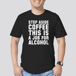 Step Aside Coffee This Is A Job For Alcohol Men's