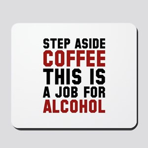 Step Aside Coffee This Is A Job For Alcohol Mousep