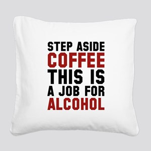 Step Aside Coffee This Is A Job For Alcohol Square