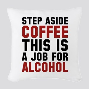 Step Aside Coffee This Is A Job For Alcohol Woven