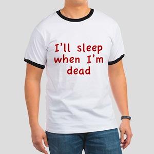 I'll Sleep When I'm Dead Ringer T