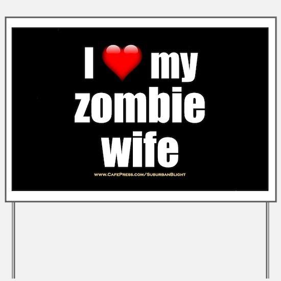 """Love My Zombie Wife"" Yard Sign"