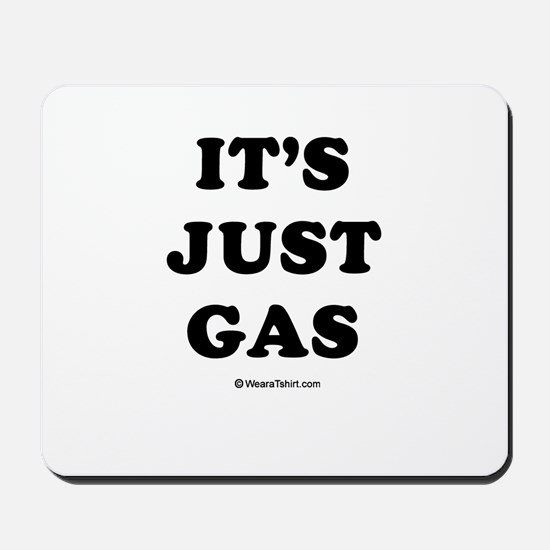 It's just gas / Baby Humor Mousepad