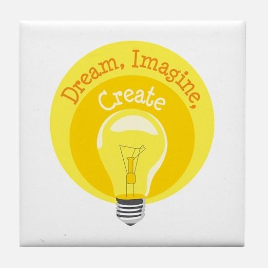 Dream, Imagine, Create Tile Coaster