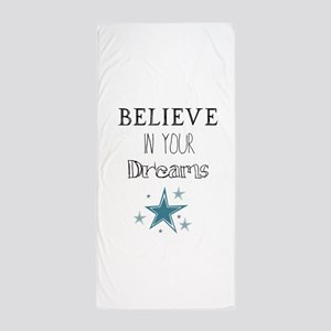 Believe in Your Dreams Beach Towel