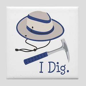 I Dig. Tile Coaster