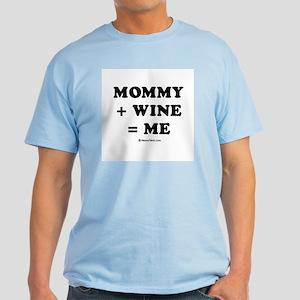 Mommy + Wine = Me Light T-Shirt