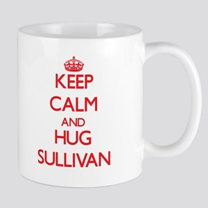 Keep calm and Hug Sullivan Mugs
