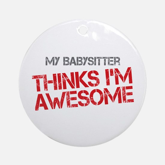 Babysitter Awesome Ornament (Round)