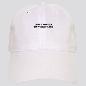 Don't forget to wipe my ass / Baby Humor Cap