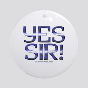 yes_sir_1a Ornament (Round)