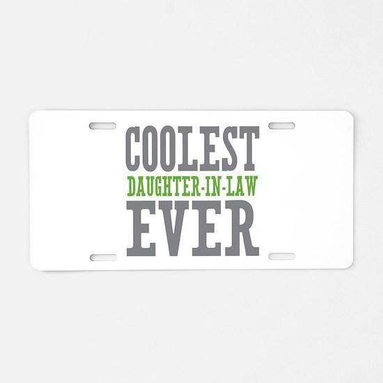 Coolest Daughter-In-Law Ever Aluminum License Plat