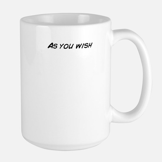 As you wish Mugs