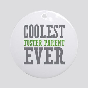 Coolest Foster Parent Ever Ornament (Round)
