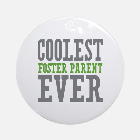 Coolest Foster Parent Ever Ornament (Round)