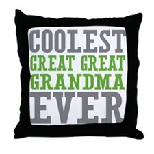 Coolest Great Great Grandma Ever Throw Pillow