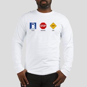 Gas Brake Dip II Long Sleeve T-Shirt
