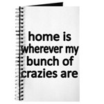 home is wherever my bunch of crazies are Journal