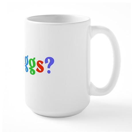 got eggs? (A) Large Mug