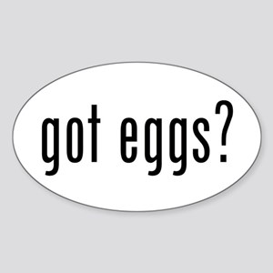 got eggs? (B) Oval Sticker