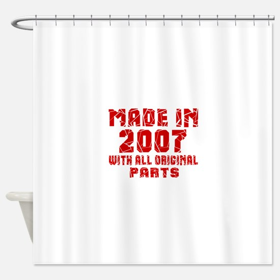 Made In 2007 With All Original Part Shower Curtain