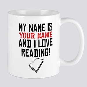 My Name Is And I Love Reading Mugs