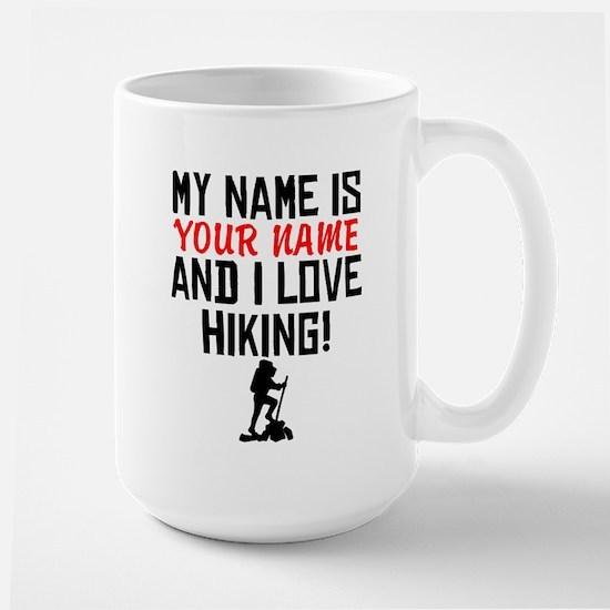 My Name Is And I Love Hiking Mugs