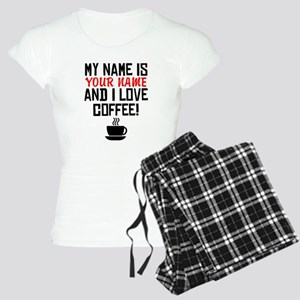 My Name Is And I Love Coffee Pajamas