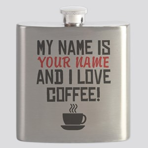 My Name Is And I Love Coffee Flask