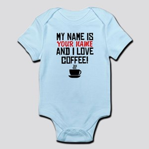My Name Is And I Love Coffee Body Suit