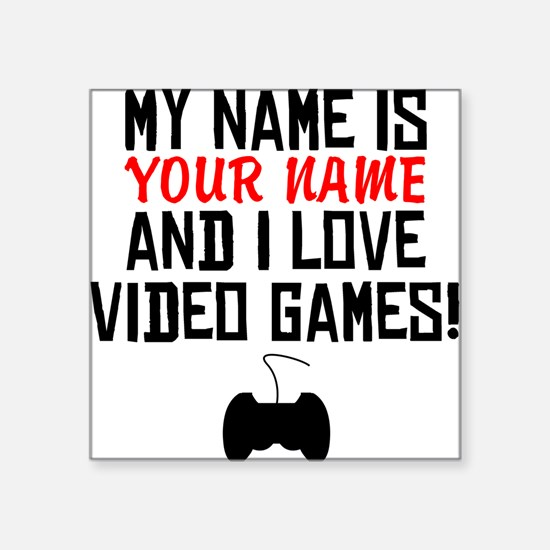 My Name Is And I Love Video Games Sticker