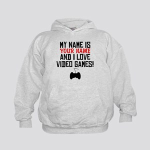 My Name Is And I Love Video Games Hoodie